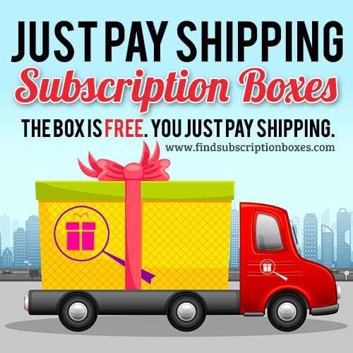 Just Pay Shipping Subscription Boxes