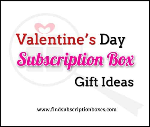 Valentine's Day Subscription Box Gift Ideas