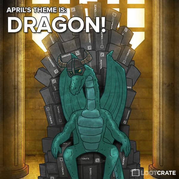 April Loot Crate Theme: Dragon