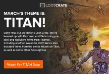 March Loot Crate -Titan