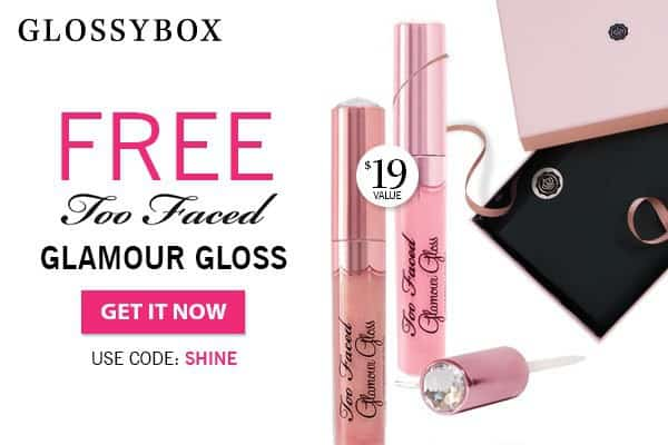 April 2014 GLOSSYBOX FREE Gift Too Face Gloss