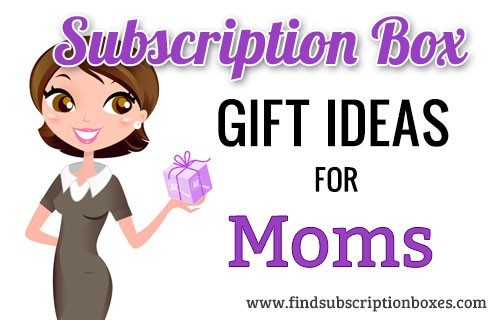 Subscription Box Gift Ideas for Moms & Mother's Day