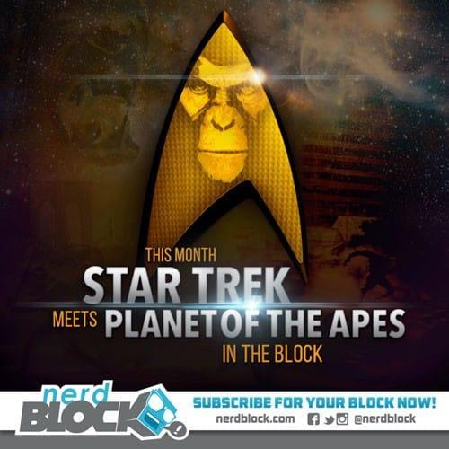 January 2015 Nerd Block Classic Box Spoiler - Star Trek and Planet of the Apes
