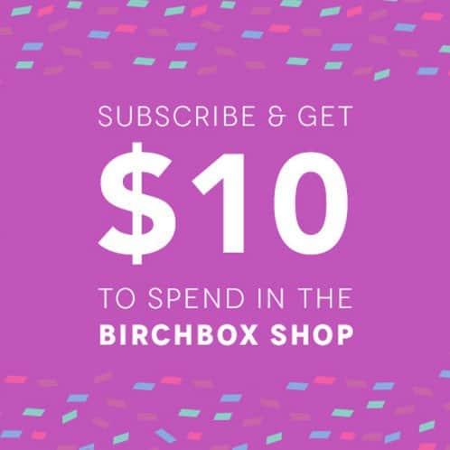 Subscribe to Birchbox $10 Bonus