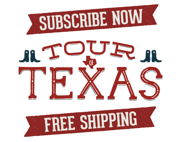 Batch Tour of Texas 6 Month Subscriptions Free Shipping