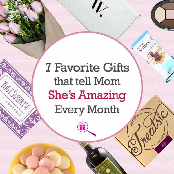 Subscription Boxes: 7 Favorite Gifts that tell Mom She's Amazing Every Month