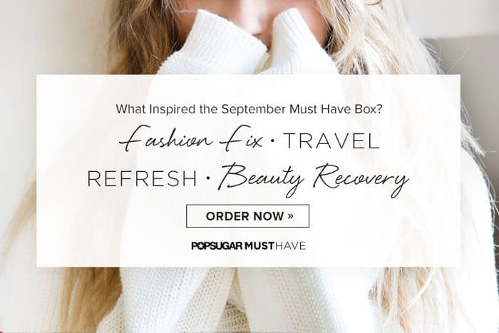 POPSUGAR September 2015 Must Have Box Inspiration