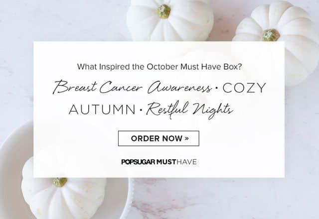 POPSUGAR October Must Have Box Inspiration