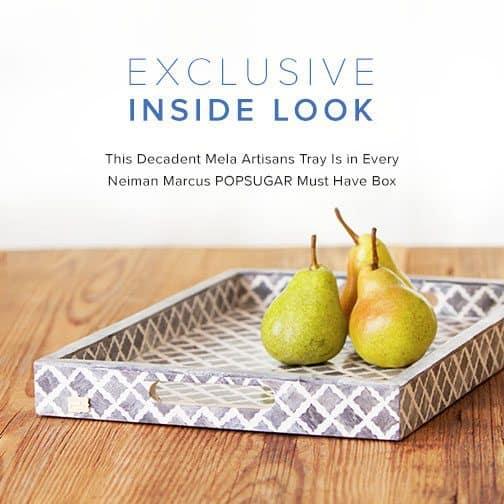 Neiman Marcus 2015 POPSUGAR Must Have Box Spoiler - Mela Artisans Tray