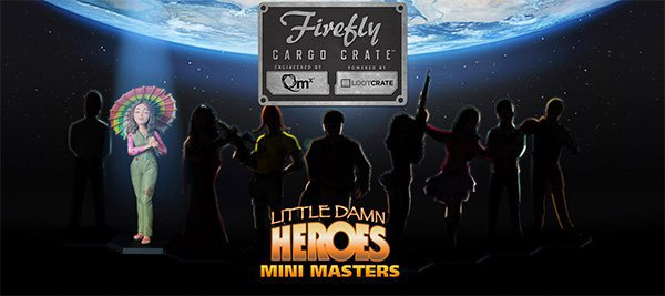 Firefly Cargo Crate March 2016 Box Spoiler - Little Damn Heroes