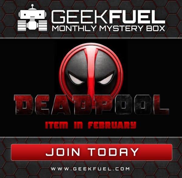 Geek Fuel February 2016 Spoiler - Deadpool