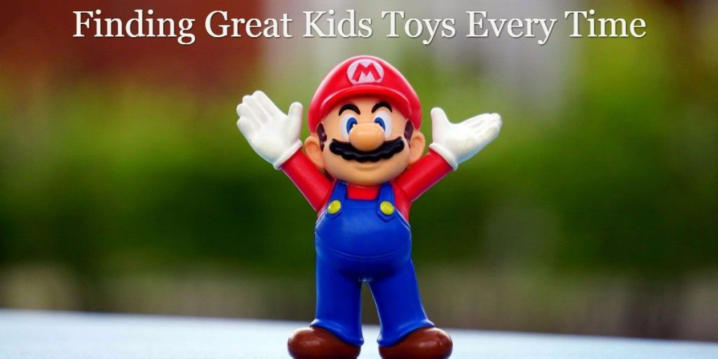 Finding Great Kids Toys Every Time