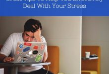 Great Tips To Help Effectively Deal With Your Stress