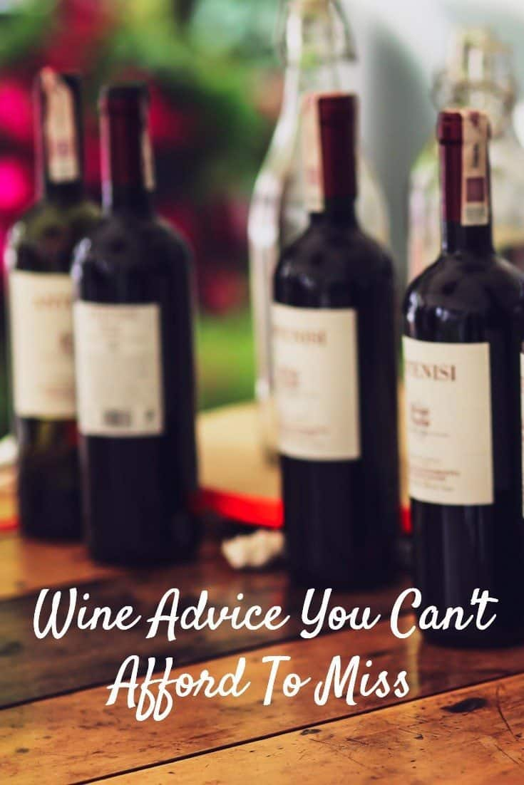 Wine Advice You Can't Afford To Miss