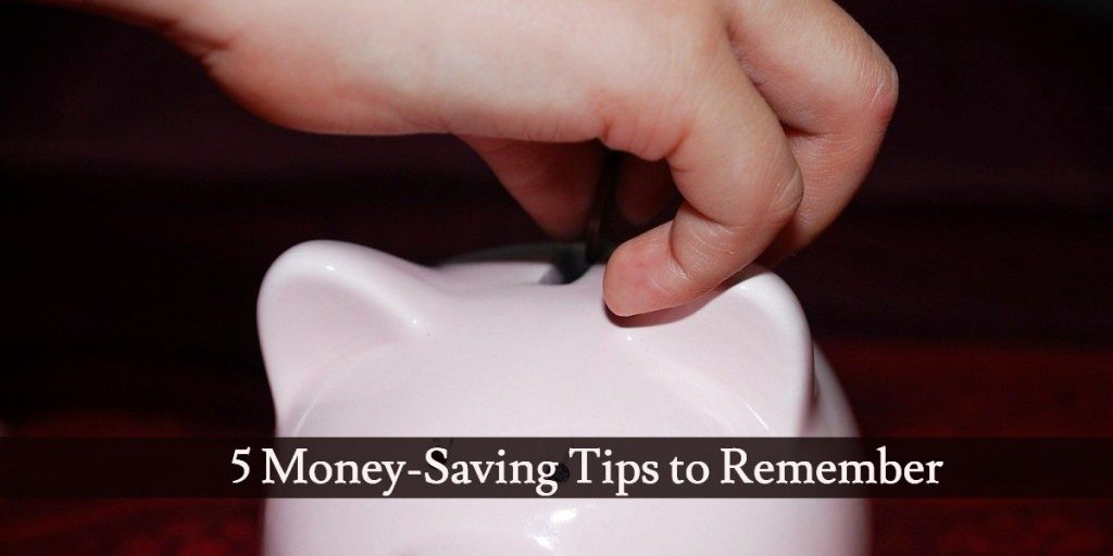 5 Money-Saving Tips to Remember