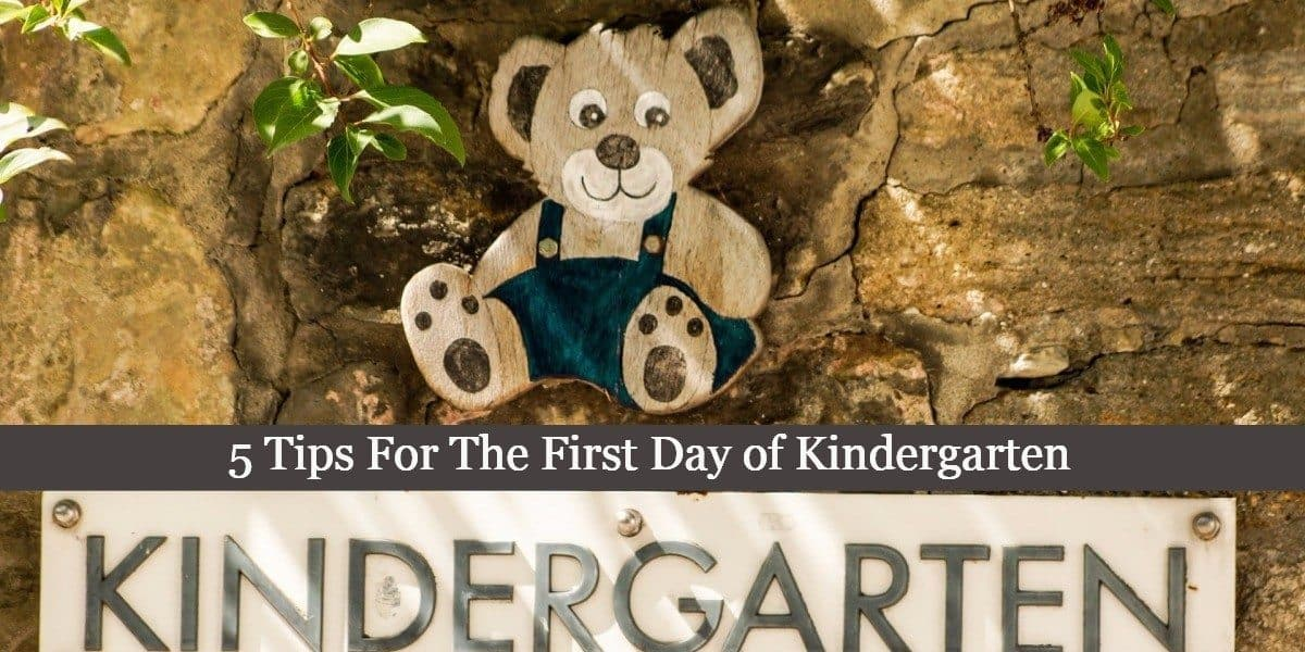 5 Tips For The First Day of Kindergarten