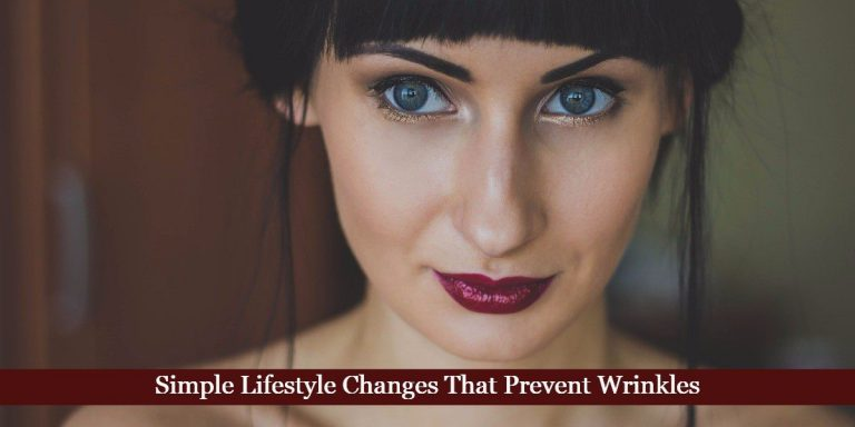 Simple Lifestyle Changes That Prevent Wrinkles