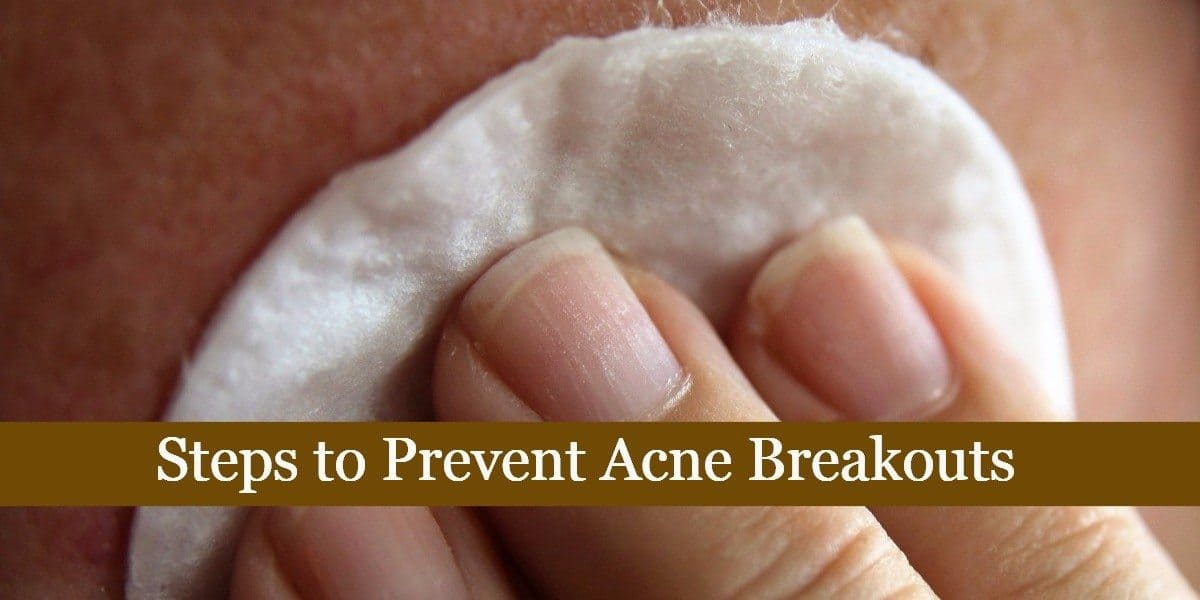 Steps to Prevent Acne Breakouts