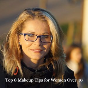 Top 8 Makeup Tips for Women Over 40