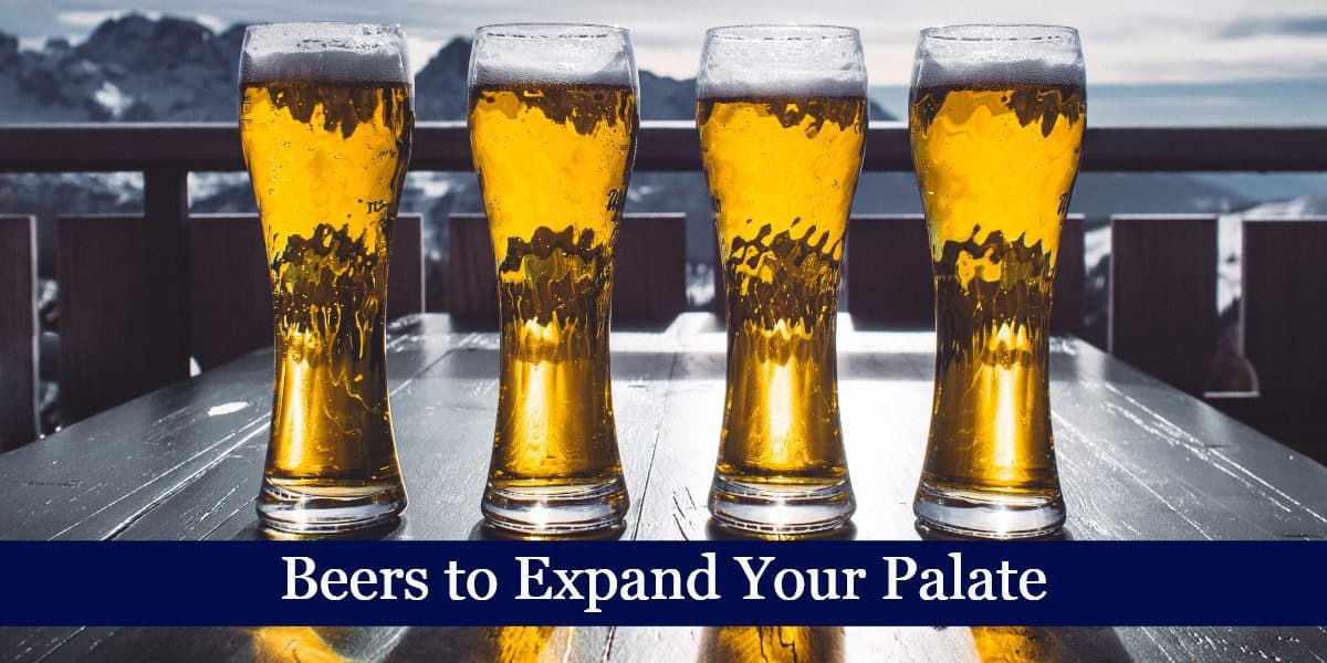 Beers to Expand Your Palate