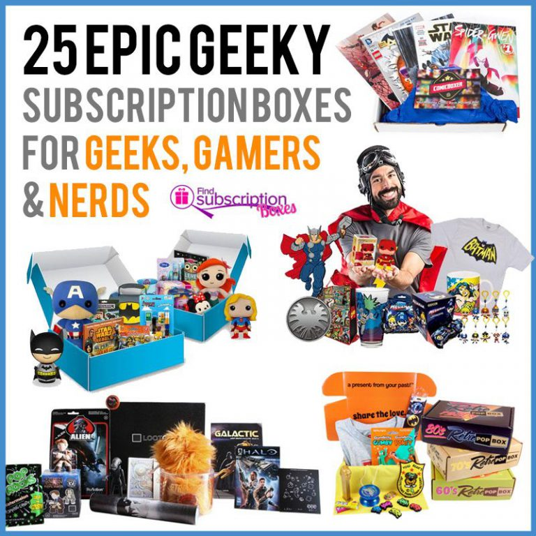 25 Epic Geeky Subscription Boxes for Geeks, Gamers & Nerds