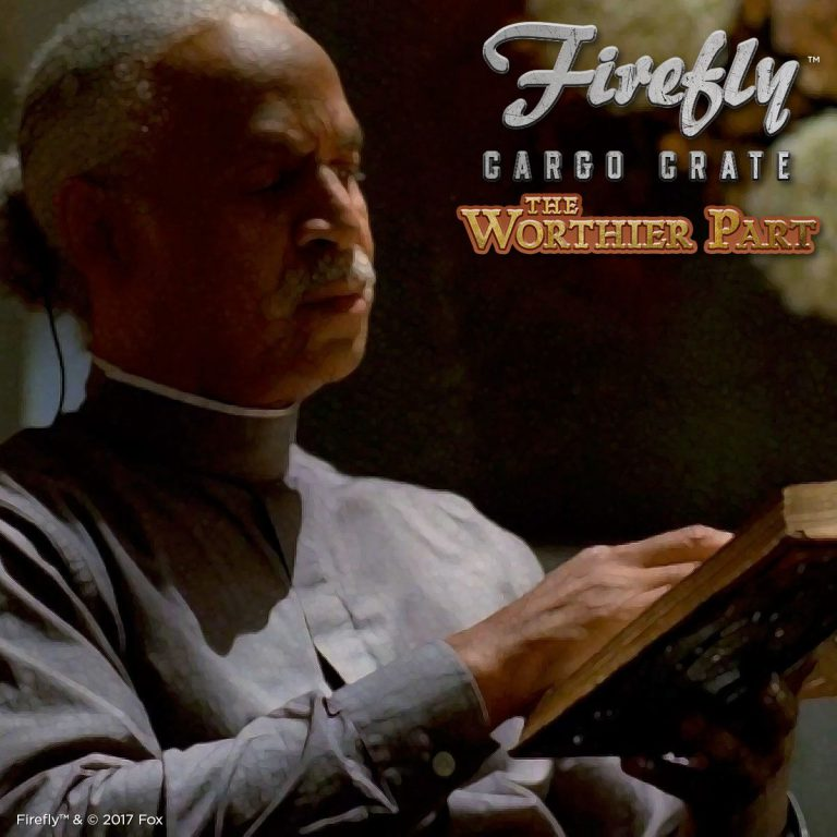 Firefly Cargo Crate March 2017 Theme - The Worthier Part