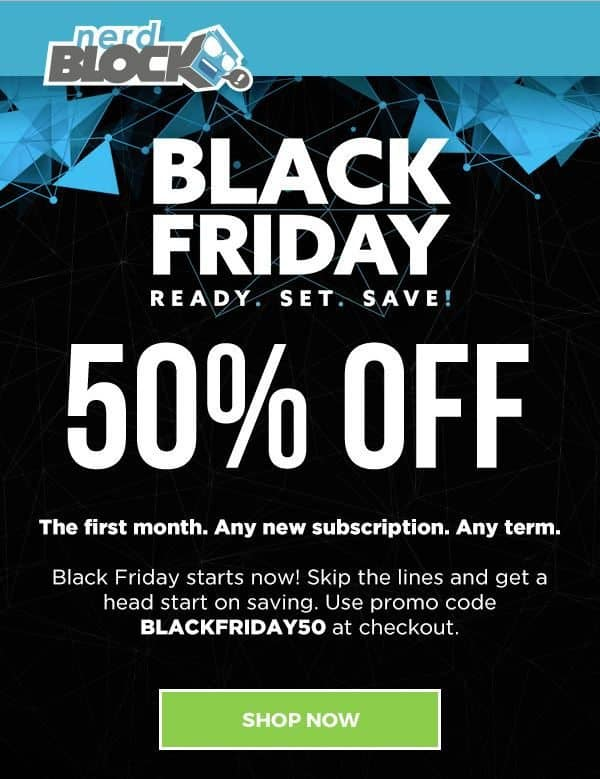Nerd Block Black Friday Sale - Save 50% Off Your 1st Month